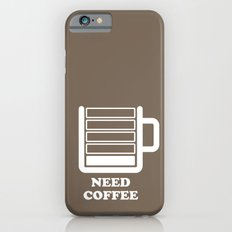 Need Coffee iPhone 6s Slim Case