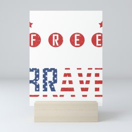 Patriotic American Flag Land of the Free Brcause of the Brave Mini Art Print