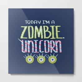 Zombie Unicorn I Am Metal Print