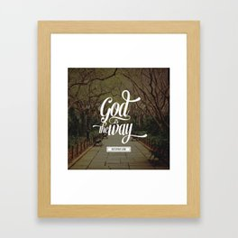 God is the way Framed Art Print