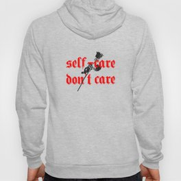 Self-care Don't Care Hoody