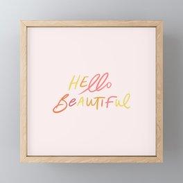 HELLO BEAUTIFUL - in sunrise tones Framed Mini Art Print