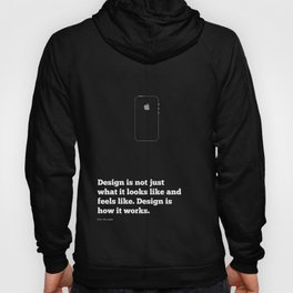 Lab No. 4 Design Is Not Just What It Looks Like And Feels Like Inspirational Quotes Poster Hoody