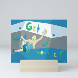 Get a hold of Yourself Mini Art Print