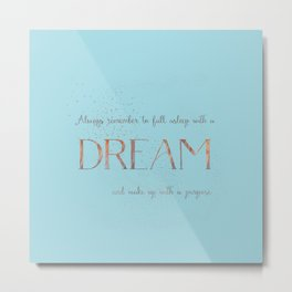 Always remember to fall asleep with a dream - Gold Teal Vintage Glitter Typography Metal Print
