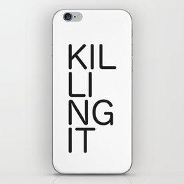 Killing It 1 iPhone Skin
