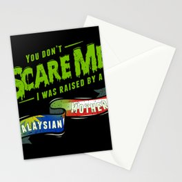 You Don't Scare Me I Was Raised By A Malaysian Mother Stationery Cards