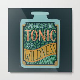 Tonic of Wildness Metal Print