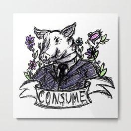 Consume Metal Print