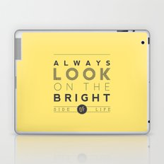Always look on the bright side of life Laptop & iPad Skin