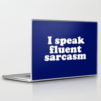 sarcasm Laptop & iPad Skins featuring I Speak Fluent Sarcasm by Wanker & Wanker
