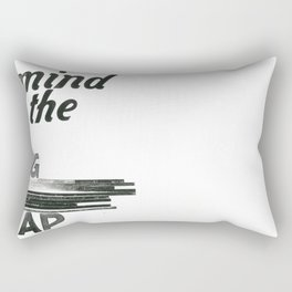 mind the gap Rectangular Pillow