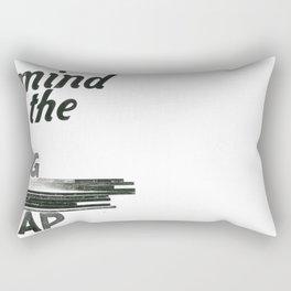 mind the gap Rectangular Pillow