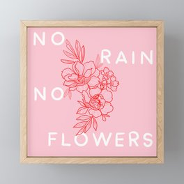 No rain No flowers Framed Mini Art Print