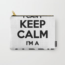 I cant keep calm I am a MADDIE Carry-All Pouch