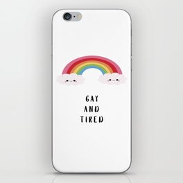 gay and tired iPhone Skin