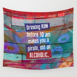 Drinking Rum Before 10 am Wall Tapestry