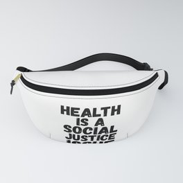 Healthcare Gifts Health is a Social Justice Issue Health Insurance Fanny Pack