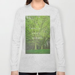 Enjoy Every Moment Long Sleeve T-shirt