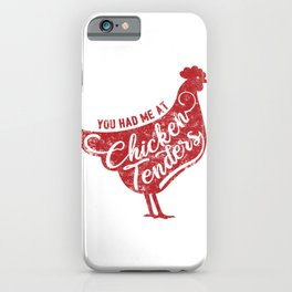 You Had Me At Chicken Tenders Gift iPhone Case