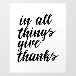 In All Things Give Thanks, Printable Art, Printable Decor, Inspirational Art Art Print