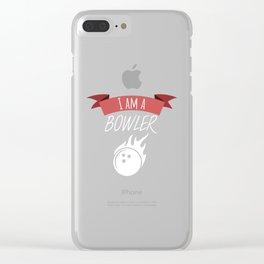 Bowling I am a bowler Clear iPhone Case