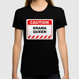 Funny Human Caution Label / Sign DRAMA QUEEN Sayings Sarcasm Humor Quotes T-shirt