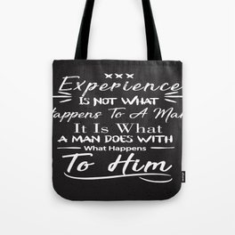 Experience Is Not What Happens To A Man Inspirational Quote Design Tote Bag