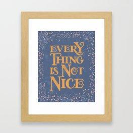 Everything Is Not Nice - Dark Blue Palette Framed Art Print