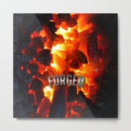 Forged by Fire Metal Print