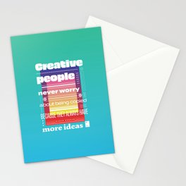 Creative people never worry about being copied because they always have more ideas Stationery Cards