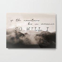 so will i Metal Print