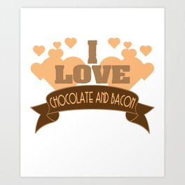"""Best combination ever in one tee! Grab this fabulous """"Chocolate and Bacon Lover"""" tee now!  Art Print"""