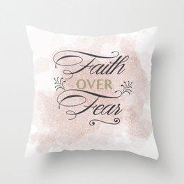 Faith Over Fear 3600x3600 Throw Pillow