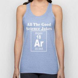 All The Good Science Jokes Argon Science Nerd T-Shirt Unisex Tank Top