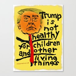Trump Is Not Healthy... Canvas Print