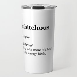 Ambitchous black and white contemporary minimalism typography design home wall decor bedroom Travel Mug
