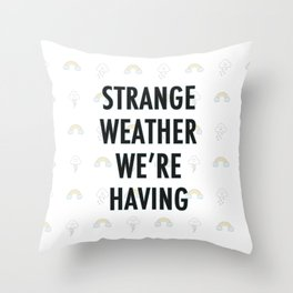 Strange Weather Throw Pillow