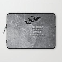 Fear doesn't shut you down. It wakes you up... Laptop Sleeve