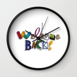 Welcome Back! Wall Clock