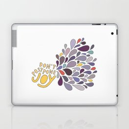 Don't Postpone Joy Laptop & iPad Skin