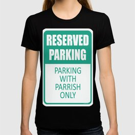 Parking With Parrish Only T-shirt