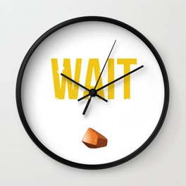 Wait I See A Rock Funny Geology Rockhounding  Wall Clock