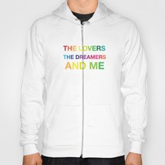 The Lovers, The Dreamers, and Me Hoody