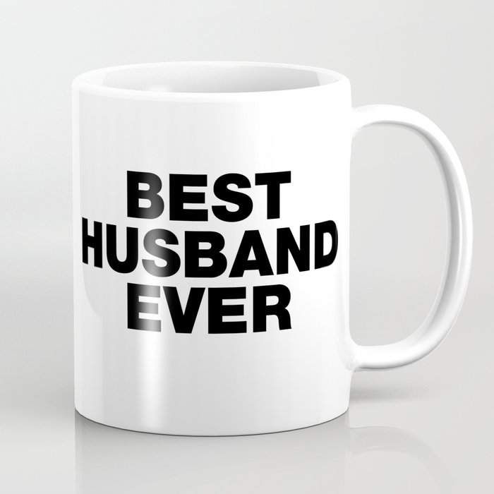 Best Husband Ever funny sayings quotes Coffee Mug by funnysayingstshirts