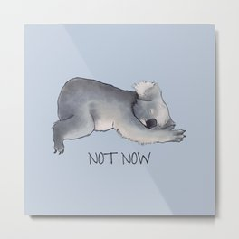 Koala Sketch - Not Now - Lazy animal Metal Print
