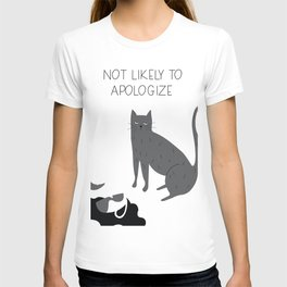Not Likely to Apologize T-shirt