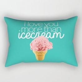 I love you more than icecream Rectangular Pillow