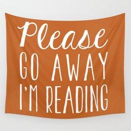 Please Go Away I'm Reading (Orange) Wall Tapestry