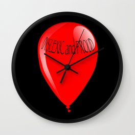 Dyslexic and Proud Wall Clock